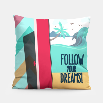 Thumbnail image of follow your dreams pillow, Live Heroes