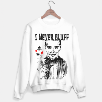Thumbnail image of I never bluff sweater, Live Heroes