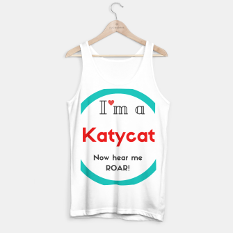 Thumbnail image of I'm a Katycat Tank Top KatyPerry, Live Heroes