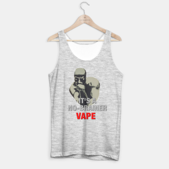 Thumbnail image of Vape NO-BRAINER Tank Top , Live Heroes