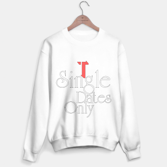 Thumbnail image of Single Dates Only Sweater, Live Heroes