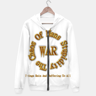 Thumbnail image of WAR - The Chaos Of Mans Stupidity Hoodie, Live Heroes