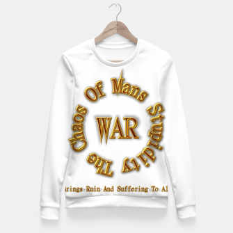 Thumbnail image of WAR - The Chaos Of Mans Stupidity Fitted Waist Sweater, Live Heroes