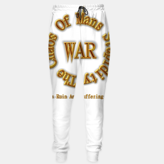 Thumbnail image of WAR - The Chaos Of Mans Stupidity Sweatpants, Live Heroes