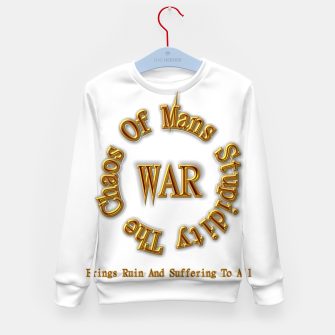 Thumbnail image of WAR - The Chaos Of Mans Stupidity Kid's Sweater, Live Heroes