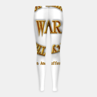 Thumbnail image of WAR - The Chaos Of Mans Stupidity Girl's Leggings, Live Heroes