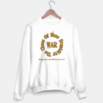 Thumbnail image of WAR - The Chaos Of Mans Stupidity Sweater regular, Live Heroes