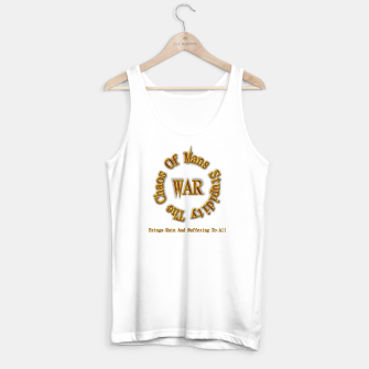 Thumbnail image of WAR - The Chaos Of Mans Stupidity Tank Top regular, Live Heroes
