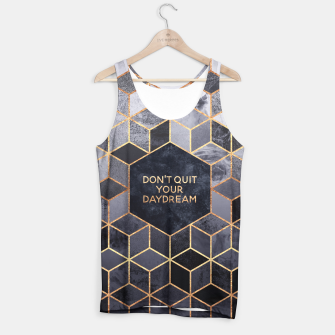 Thumbnail image of Don't Quit Your Daydream Tank Top, Live Heroes