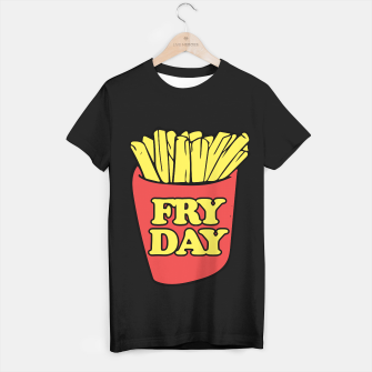Thumbnail image of FRY day friday humor T-shirt regular, Live Heroes