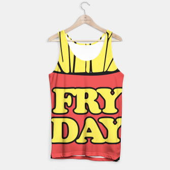 Thumbnail image of FRY day friday humor Tank Top, Live Heroes