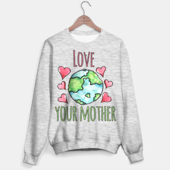 Miniatur Love your mother earth day  Sweater regular, Live Heroes