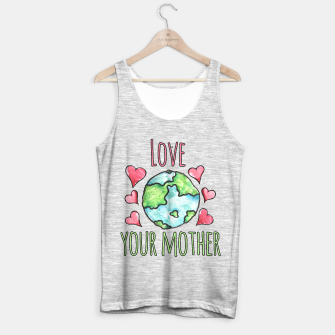 Thumbnail image of Love your mother earth day  Tank Top regular, Live Heroes