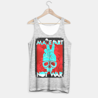 Thumbnail image of Make Art Not War Tank Top regular, Live Heroes