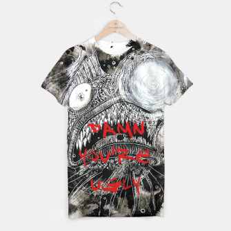 Thumbnail image of Damn you're ugly T-shirt, Live Heroes