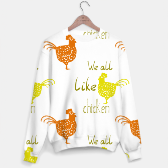 Thumbnail image of We all like chicken Sweater, Live Heroes