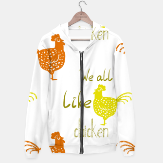 Thumbnail image of We all like chicken Hoodie, Live Heroes