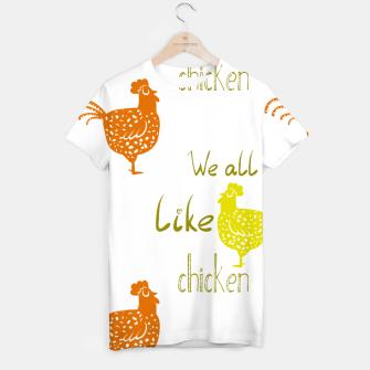Thumbnail image of We all like chicken T-shirt, Live Heroes