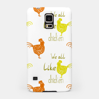 Miniaturka We all like chicken Samsung Case, Live Heroes