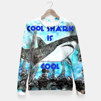 Thumbnail image of Cool shark is cool Fitted Waist Sweater, Live Heroes
