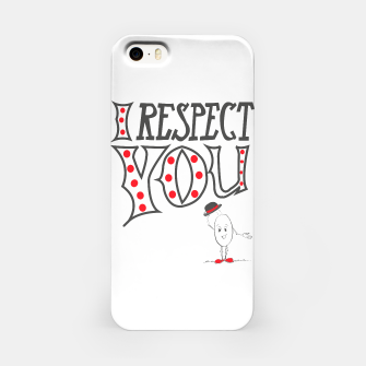 Thumbnail image of I respect you iPhone Case, Live Heroes