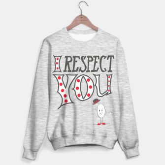 Thumbnail image of I respect you sweater, Live Heroes