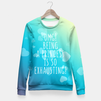 Thumbnail image of Being a princess Fitted Sweatshirt, Live Heroes