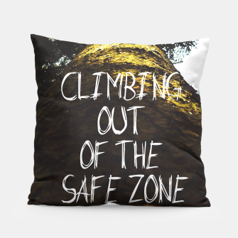 Miniatur Climbing Out Of The Safe Zone // Success Motivational #liveheroes Pillow, Live Heroes