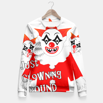 Thumbnail image of Scary Clowns Just Clowning Around  Fitted Waist Sweater, Live Heroes