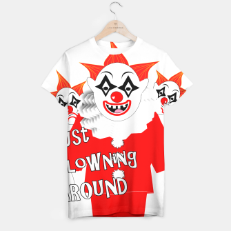 Thumbnail image of Scary Clowns Just Clowning Around  T-shirt, Live Heroes