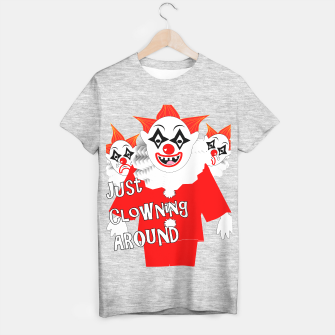 Thumbnail image of Scary Clowns Just Clowning Around  T-shirt regular, Live Heroes