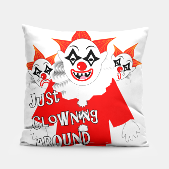 Scary Clowns Just Clowning Around  Pillow thumbnail image