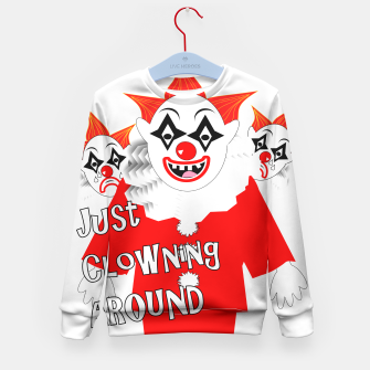 Thumbnail image of Scary Clowns Just Clowning Around  Kid's Sweater, Live Heroes