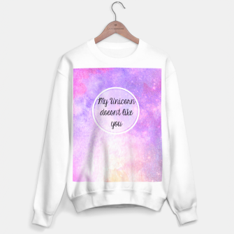 Thumbnail image of My Unicorn Doesn't Like You Sweater regular, Live Heroes