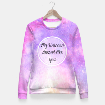 My Unicorn Doesn't Like You Fitted Waist Sweater thumbnail image