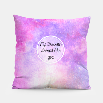 My Unicorn Doesn't Like You Pillow thumbnail image