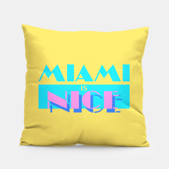 Thumbnail image of MIAMI IS NICE Pillow, Live Heroes