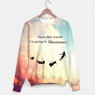 Thumbnail image of I'm going to neverland Sweater, Live Heroes