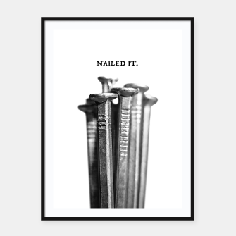 Thumbnail image of NAILED IT. Framed poster, Live Heroes
