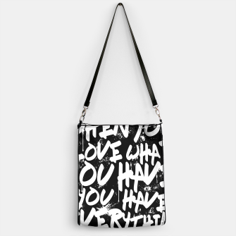 Thumbnail image of WHEN YOU LOVE WHAT YOU HAVE YOU HAVE EVERYTHING YOU NEED Handbag, Live Heroes