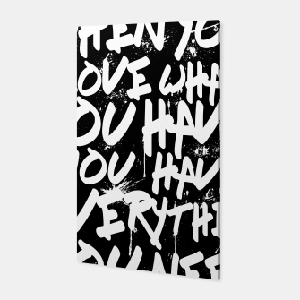 Thumbnail image of WHEN YOU LOVE WHAT YOU HAVE YOU HAVE EVERYTHING YOU NEED Canvas, Live Heroes