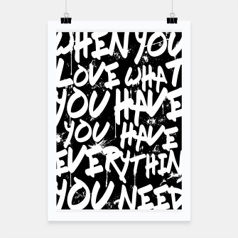 Thumbnail image of WHEN YOU LOVE WHAT YOU HAVE YOU HAVE EVERYTHING YOU NEED Poster, Live Heroes