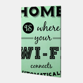 Thumbnail image of Home is where your WI-FI connects automatically Canvas, Live Heroes