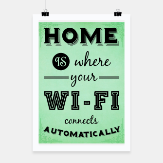 Thumbnail image of Home is where your WI-FI connects automatically Poster, Live Heroes