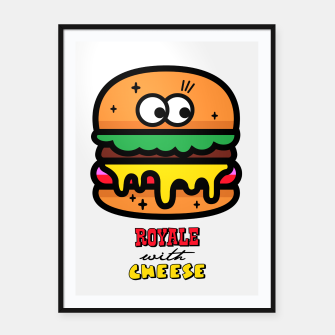Thumbnail image of Royale with cheese Framed poster, Live Heroes