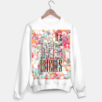 Thumbnail image of It's Me Bitches Sweater regular, Live Heroes