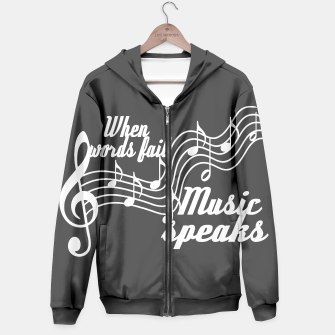 Thumbnail image of When words fail music speaks Hoodie, Live Heroes