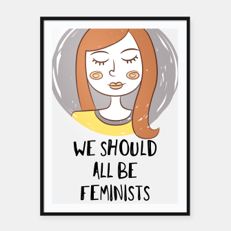 Thumbnail image of We Should All Be Feminists Framed poster, Live Heroes