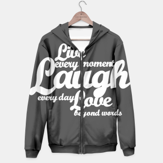 Live every moment laugh everyday love beyond words Hoodie obraz miniatury
