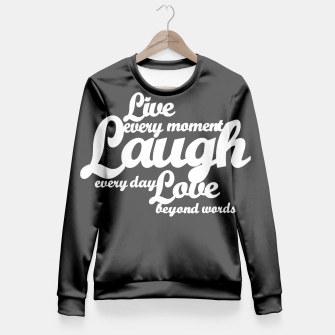Live every moment laugh everyday love beyond words Fitted Waist Sweater obraz miniatury